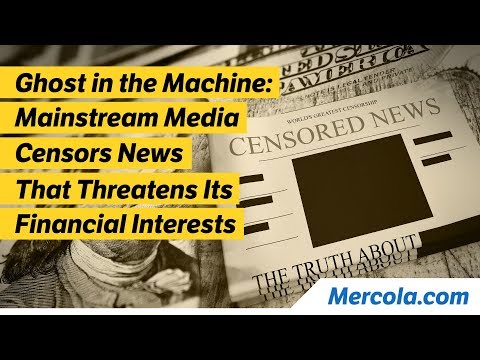 Ghost in the Machine: Mainstream Media Censors News That Threatens Its Financial Interests